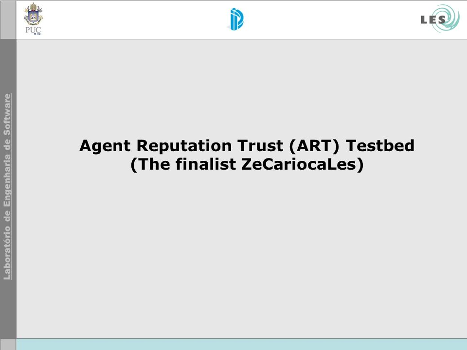 Agent Reputation Trust (ART) Testbed (The finalist ZeCariocaLes)