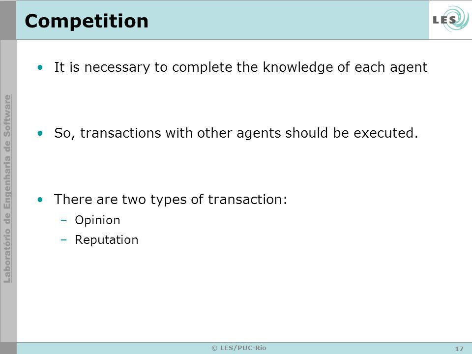 Competition It is necessary to complete the knowledge of each agent
