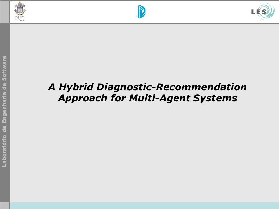 A Hybrid Diagnostic-Recommendation Approach for Multi-Agent Systems