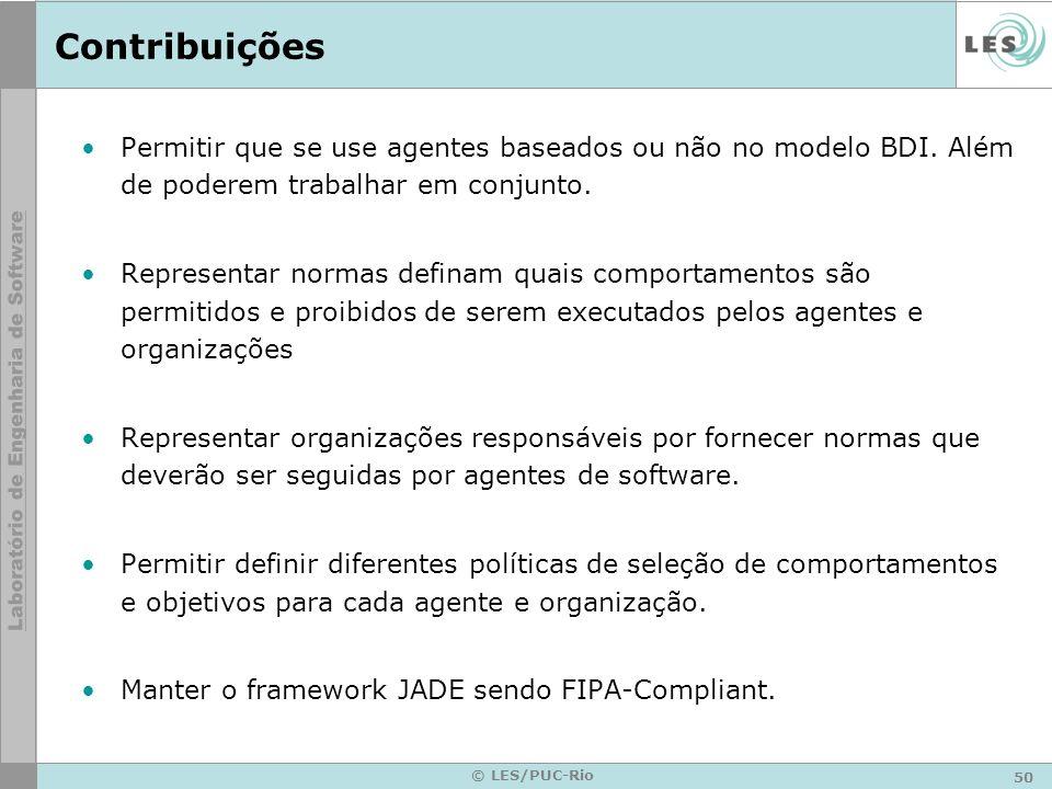 Contribuições Permitir que se use agentes baseados ou não no modelo BDI. Além de poderem trabalhar em conjunto.