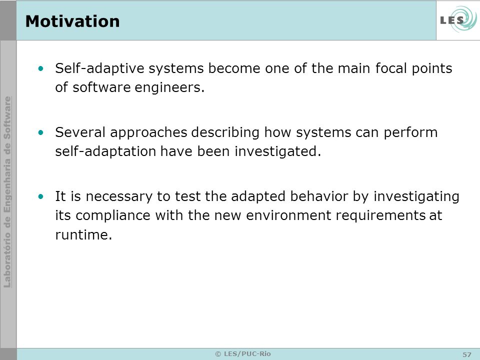 Motivation Self-adaptive systems become one of the main focal points of software engineers.