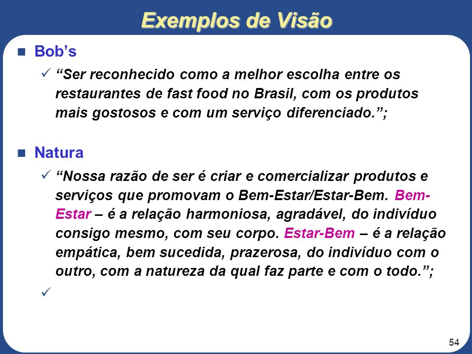 Exemplos de Visão Bob's Natura