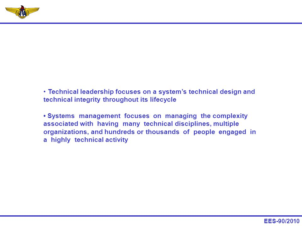 Technical leadership focuses on a system's technical design and technical integrity throughout its lifecycle