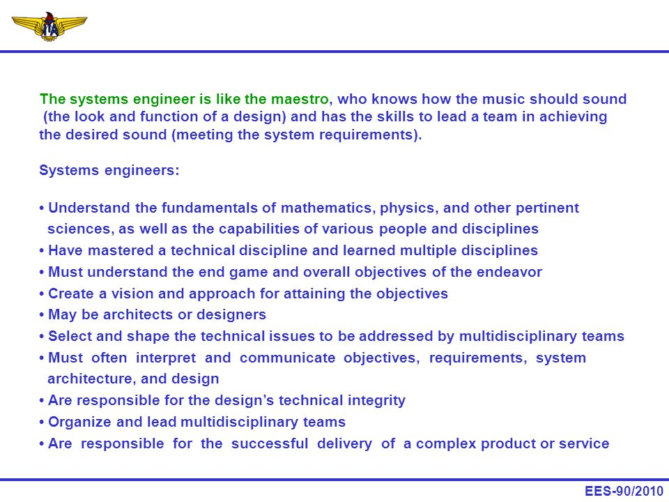 The systems engineer is like the maestro, who knows how the music should sound