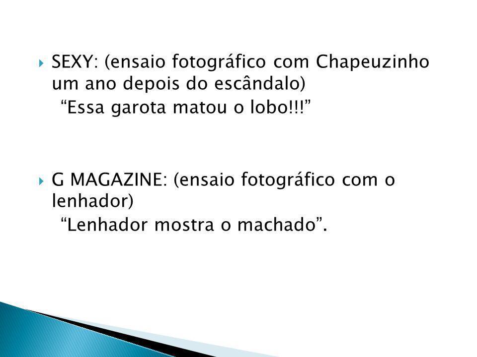 SEXY: (ensaio fotográfico com Chapeuzinho um ano depois do escândalo)