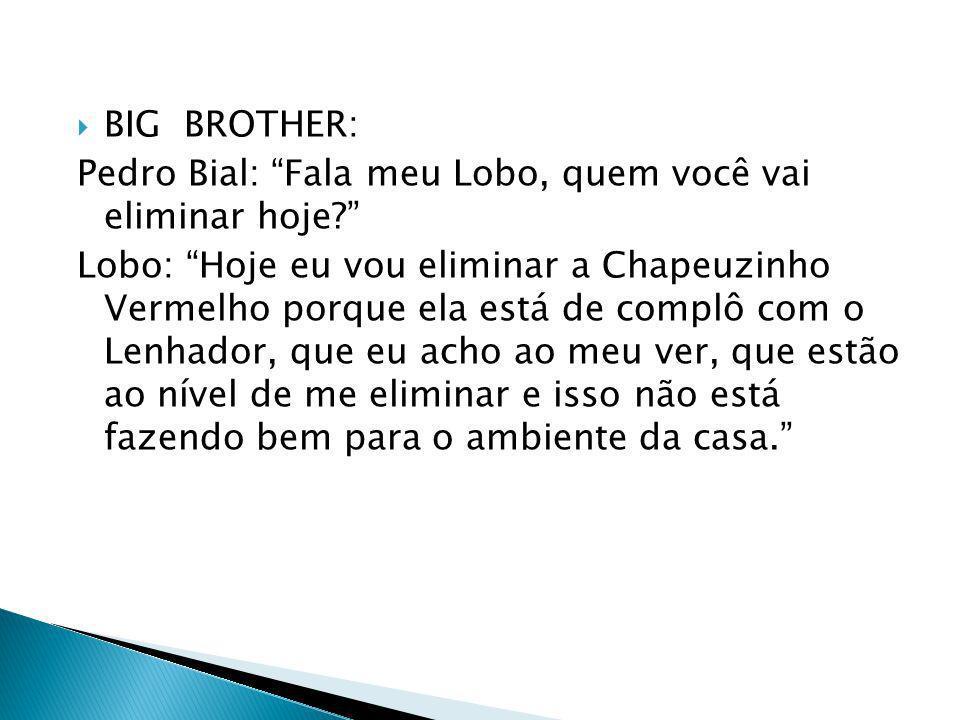BIG BROTHER: Pedro Bial: Fala meu Lobo, quem você vai eliminar hoje