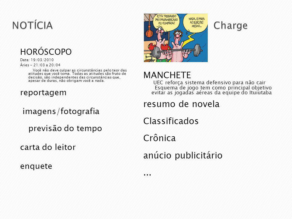 NOTÍCIA Charge MANCHETE resumo de novela Classificados Crônica