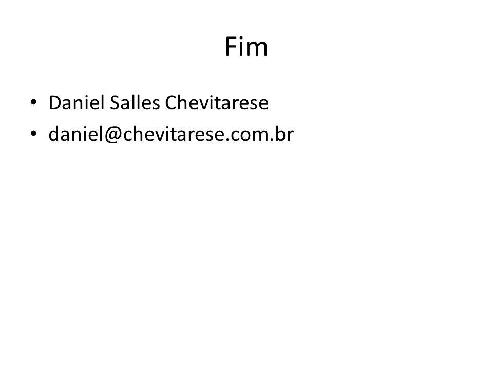 Fim Daniel Salles Chevitarese daniel@chevitarese.com.br