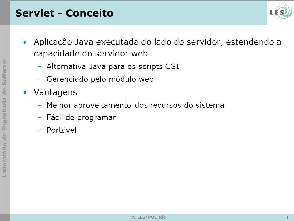 Servlet - Conceito Aplicação Java executada do lado do servidor, estendendo a capacidade do servidor web.