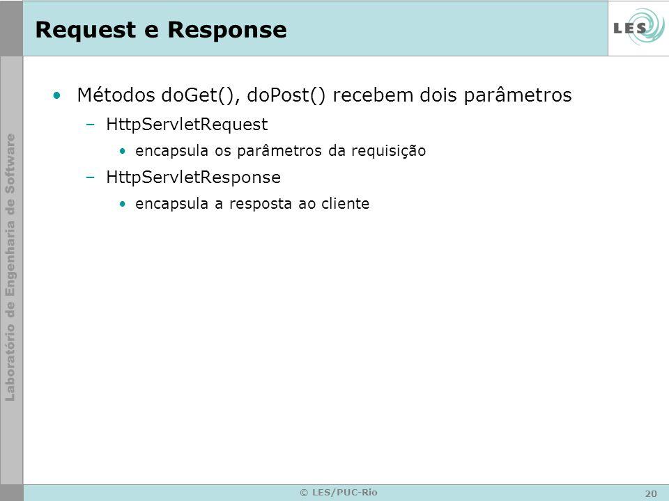Request e Response Métodos doGet(), doPost() recebem dois parâmetros