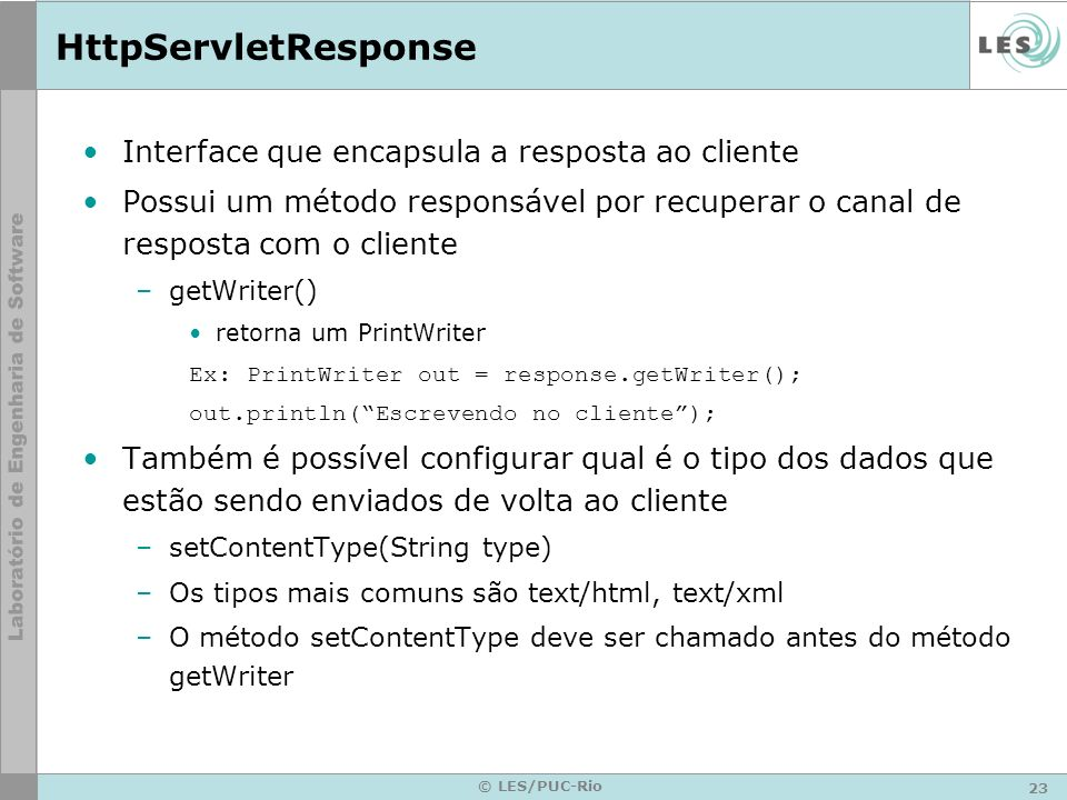 HttpServletResponse Interface que encapsula a resposta ao cliente