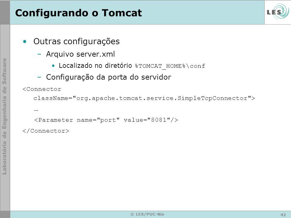 Configurando o Tomcat Outras configurações Arquivo server.xml