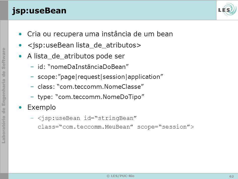 jsp:useBean Cria ou recupera uma instância de um bean
