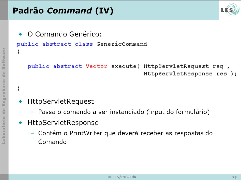Padrão Command (IV) O Comando Genérico: HttpServletRequest