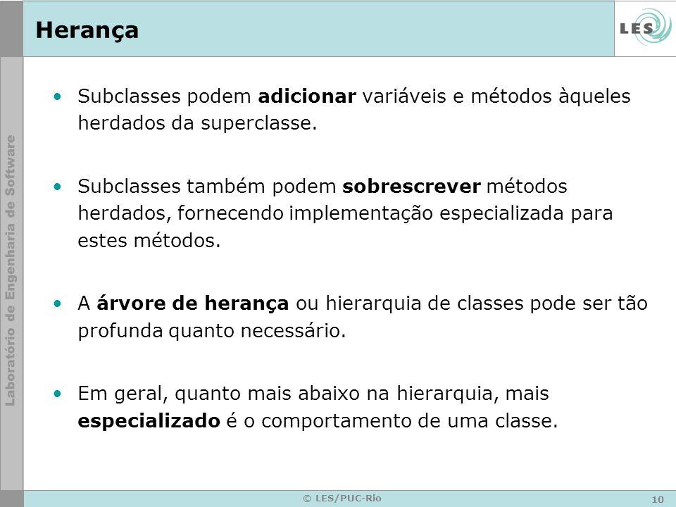 HerançaSubclasses podem adicionar variáveis e métodos àqueles herdados da superclasse.
