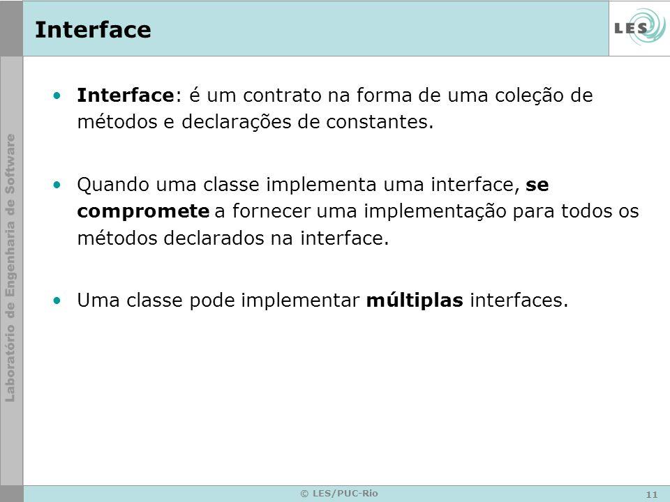 InterfaceInterface: é um contrato na forma de uma coleção de métodos e declarações de constantes.