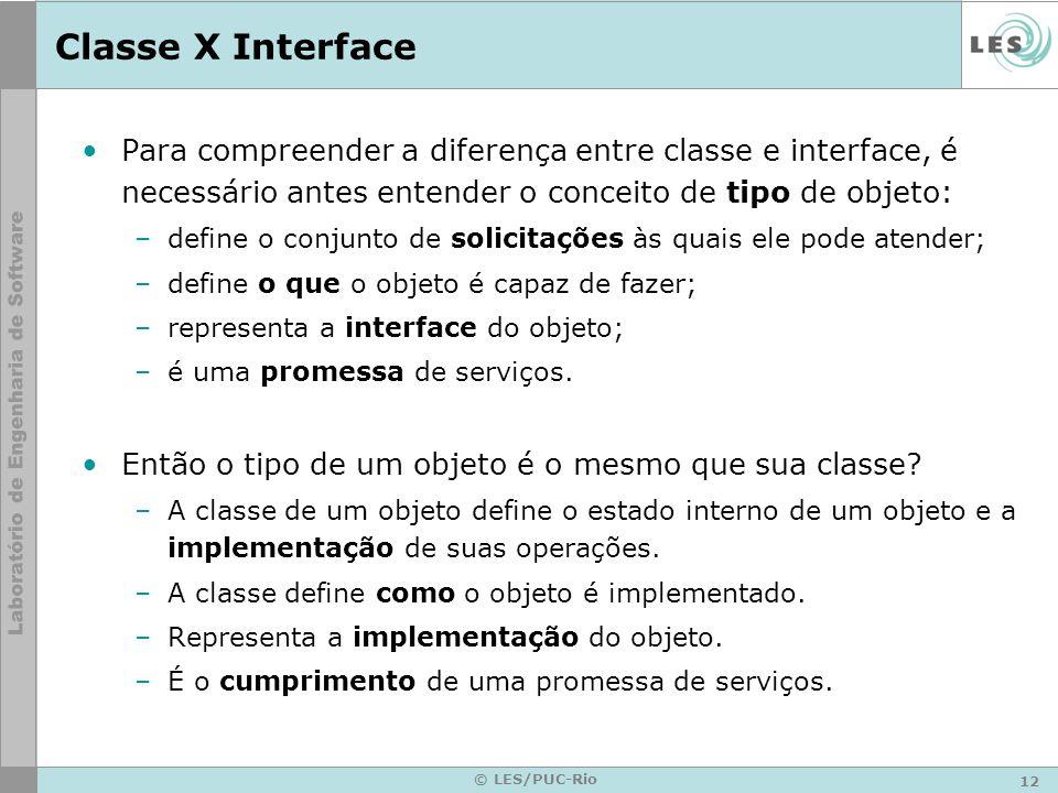 Classe X Interface Para compreender a diferença entre classe e interface, é necessário antes entender o conceito de tipo de objeto: