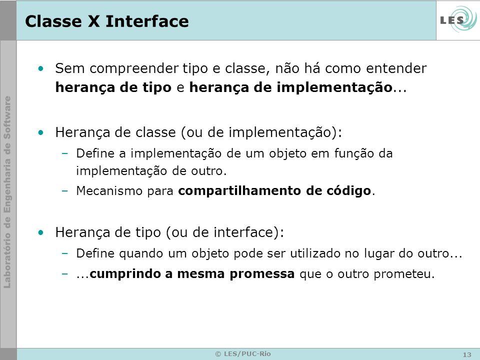Classe X InterfaceSem compreender tipo e classe, não há como entender herança de tipo e herança de implementação...