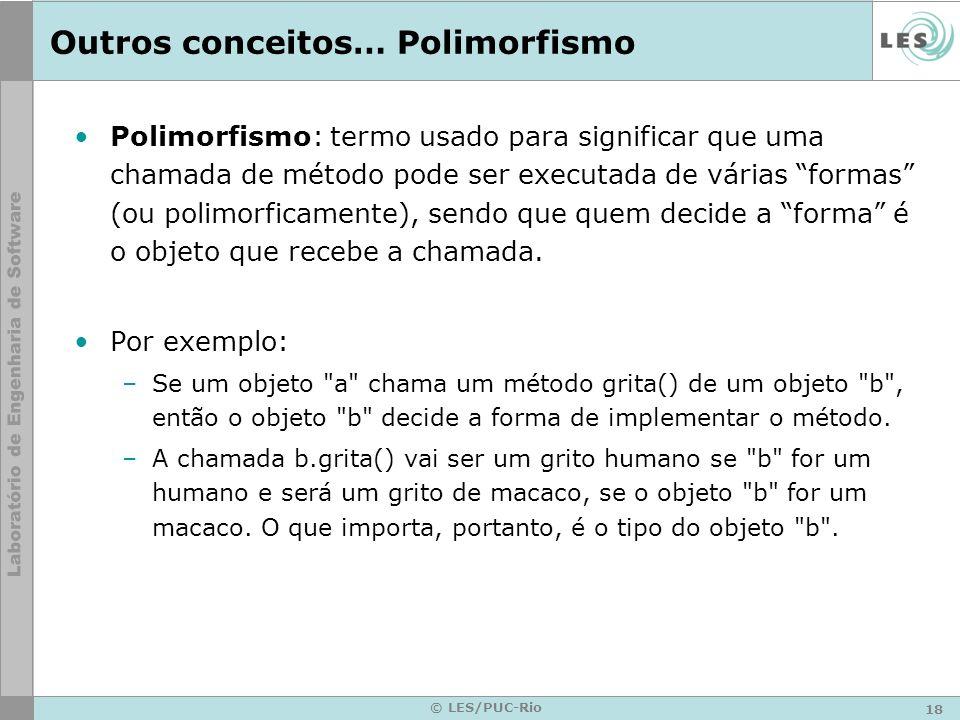 Outros conceitos… Polimorfismo