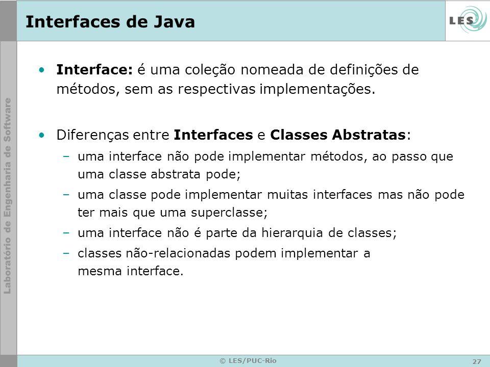 Interfaces de JavaInterface: é uma coleção nomeada de definições de métodos, sem as respectivas implementações.