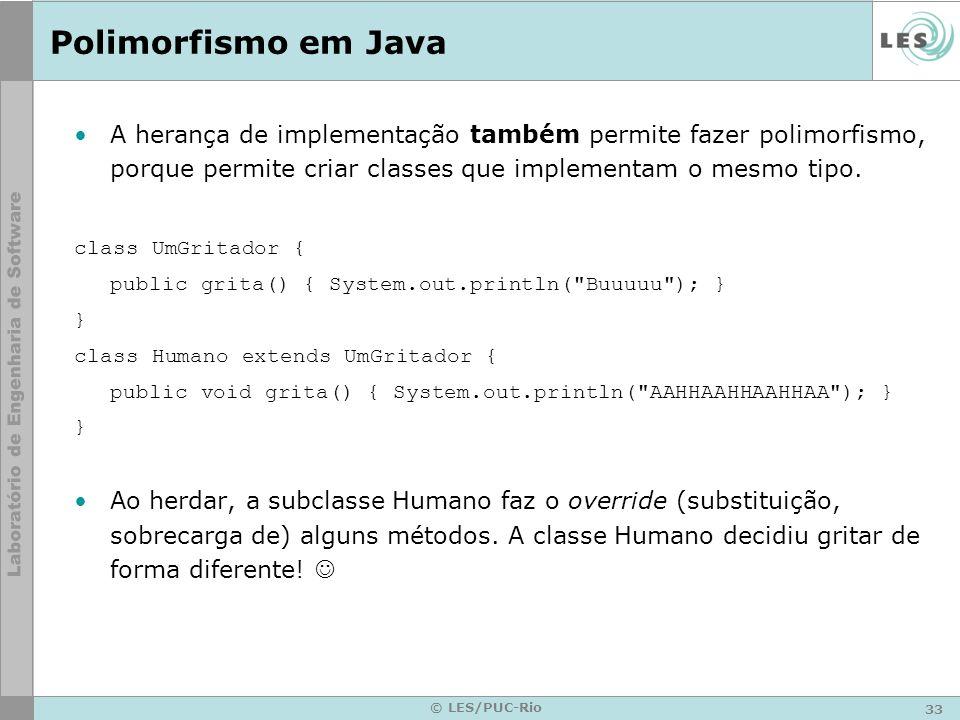 Polimorfismo em JavaA herança de implementação também permite fazer polimorfismo, porque permite criar classes que implementam o mesmo tipo.