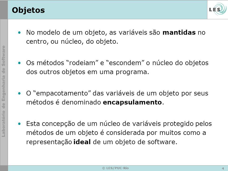 Objetos No modelo de um objeto, as variáveis são mantidas no centro, ou núcleo, do objeto.