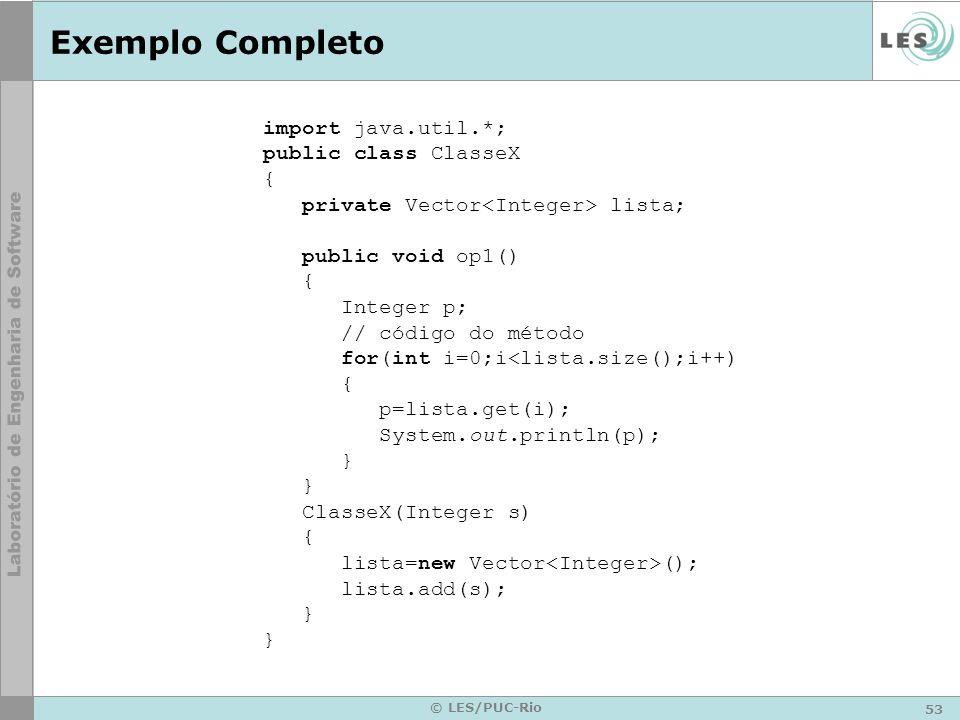 Exemplo Completo import java.util.*; public class ClasseX {