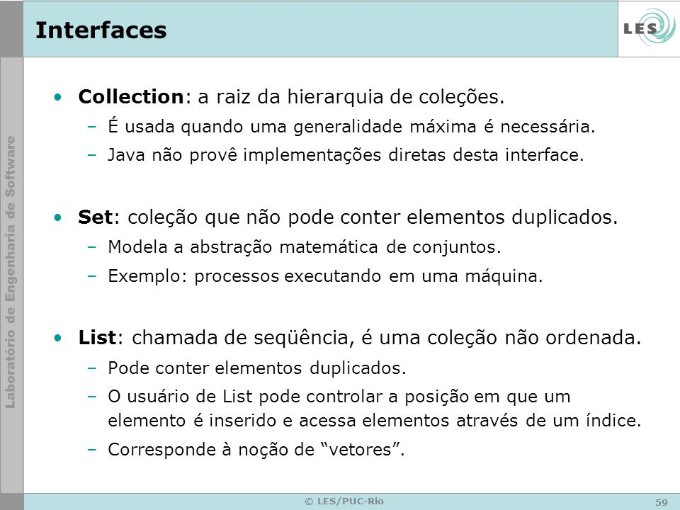 Interfaces Collection: a raiz da hierarquia de coleções.