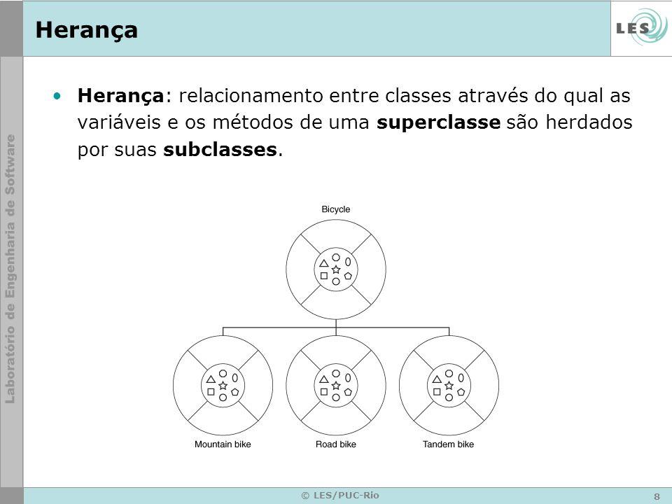 Herança Herança: relacionamento entre classes através do qual as variáveis e os métodos de uma superclasse são herdados por suas subclasses.