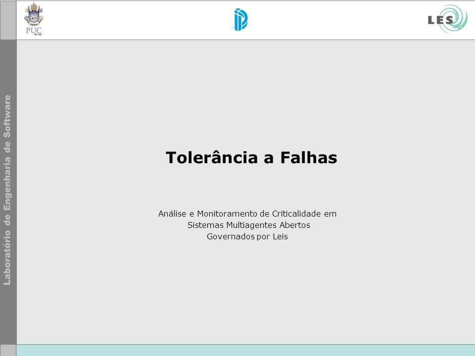 Tolerância a Falhas Análise e Monitoramento de Criticalidade em Sistemas Multiagentes Abertos Governados por Leis.