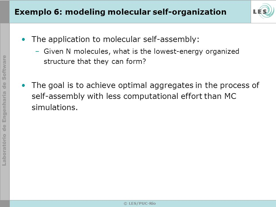 Exemplo 6: modeling molecular self-organization