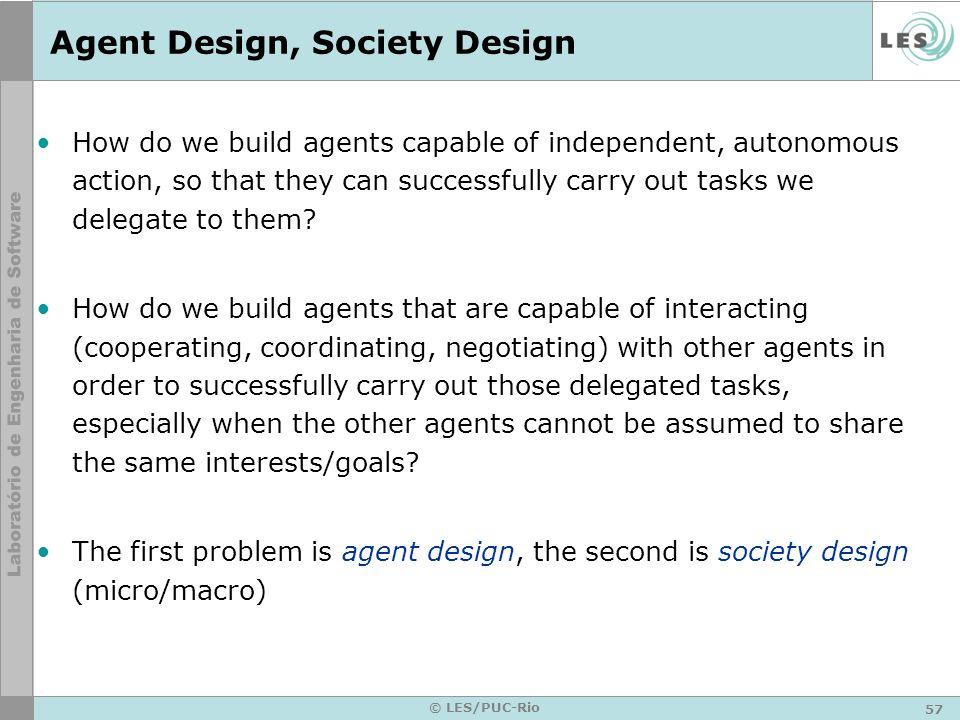 Agent Design, Society Design