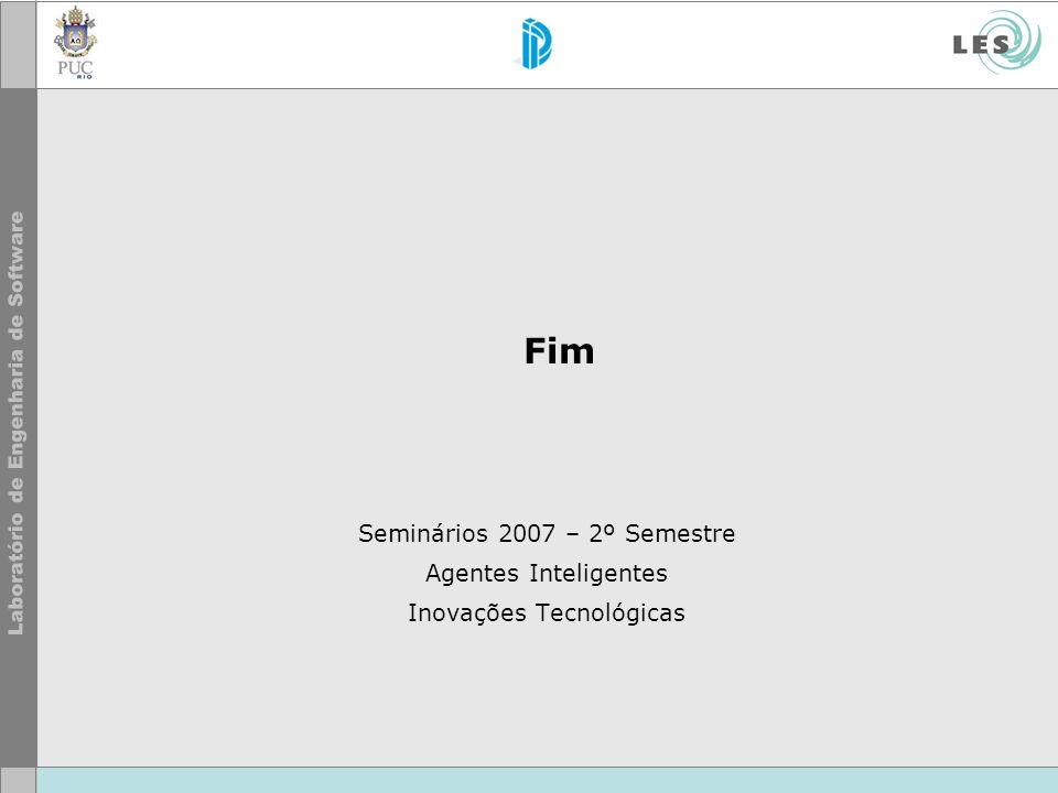 Fim Seminários 2007 – 2º Semestre Agentes Inteligentes