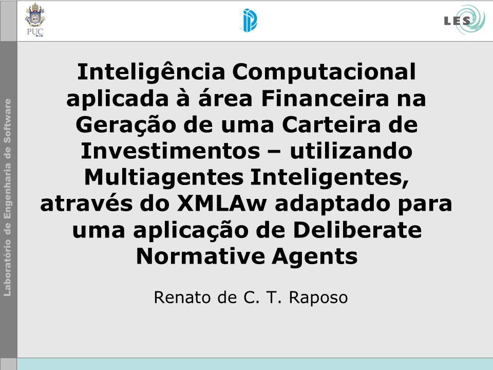 Inteligência Computacional aplicada à área Financeira na Geração de uma Carteira de Investimentos – utilizando Multiagentes Inteligentes, através do XMLAw adaptado para uma aplicação de Deliberate Normative Agents
