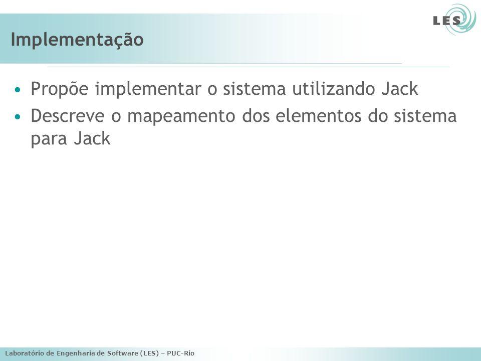 Propõe implementar o sistema utilizando Jack