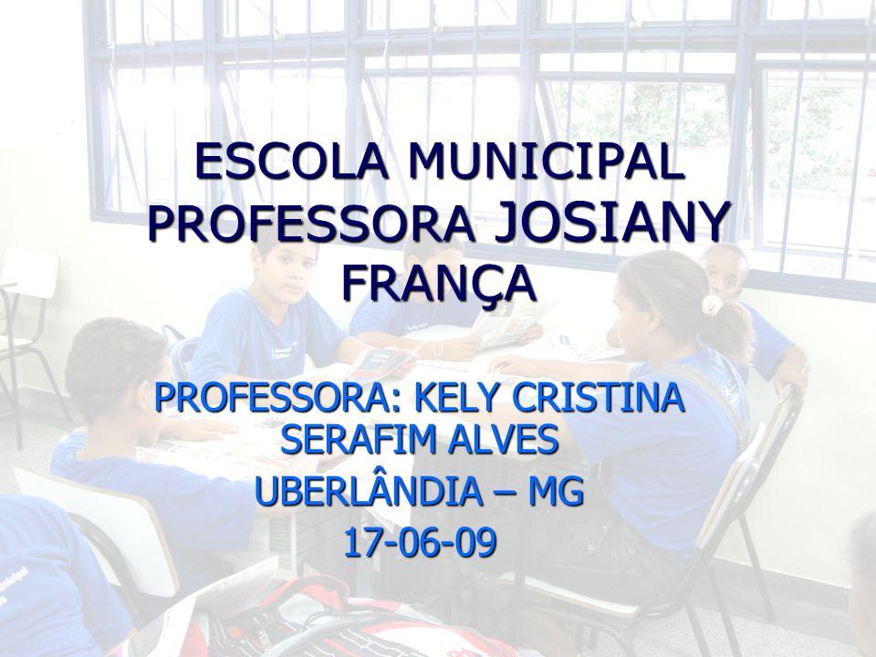 ESCOLA MUNICIPAL PROFESSORA JOSIANY FRANÇA