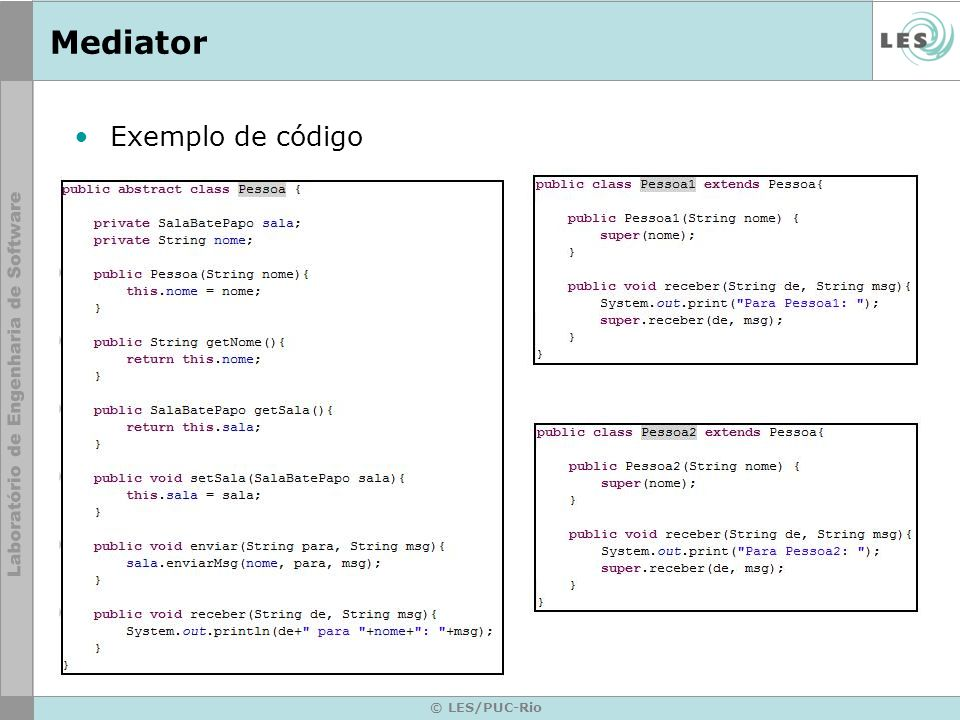 Mediator Exemplo de código © LES/PUC-Rio