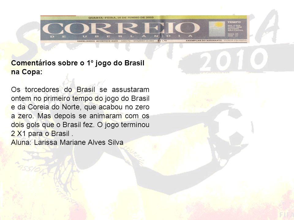 Comentários sobre o 1° jogo do Brasil na Copa: