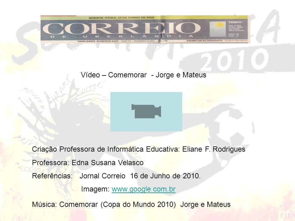 Vídeo – Comemorar - Jorge e Mateus