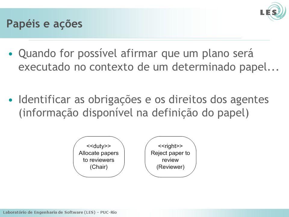 Papéis e ações Quando for possível afirmar que um plano será executado no contexto de um determinado papel...