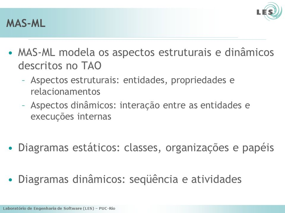 MAS-ML modela os aspectos estruturais e dinâmicos descritos no TAO