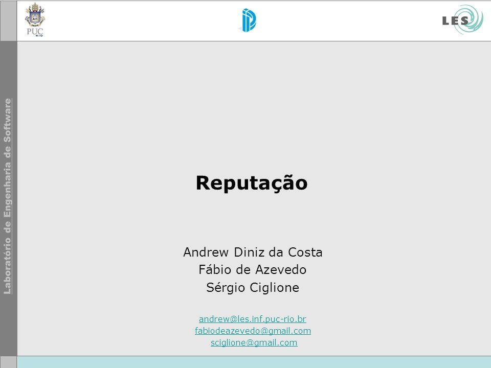 Reputação Andrew Diniz da Costa Fábio de Azevedo Sérgio Ciglione