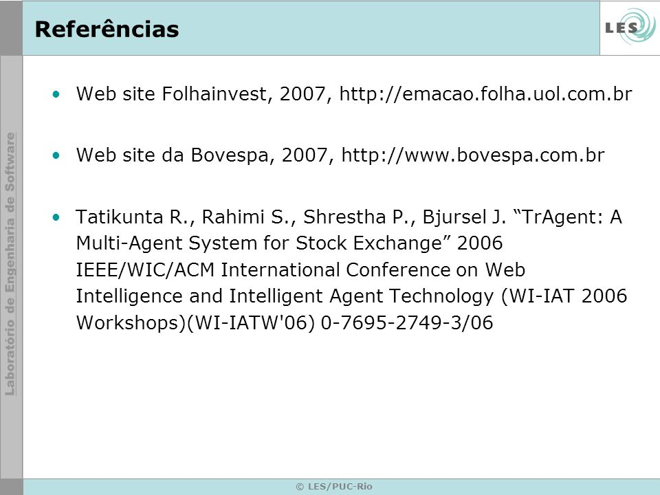 Referências Web site Folhainvest, 2007, http://emacao.folha.uol.com.br