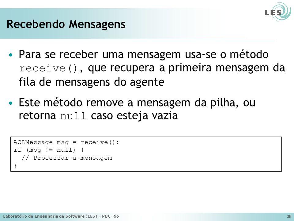 Recebendo MensagensPara se receber uma mensagem usa-se o método receive(), que recupera a primeira mensagem da fila de mensagens do agente.