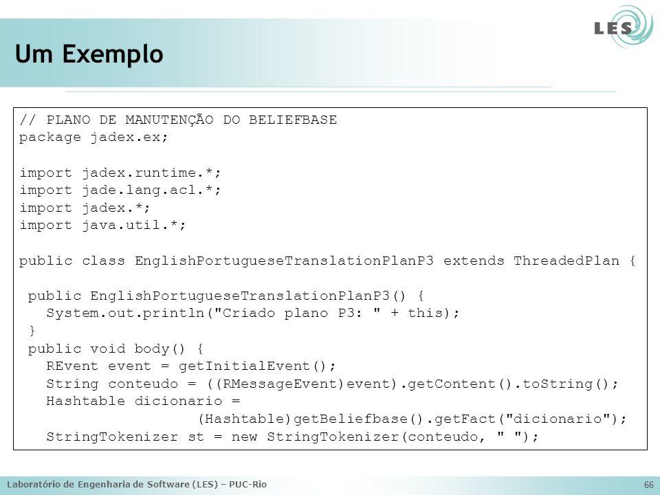 Um Exemplo // PLANO DE MANUTENÇÃO DO BELIEFBASE package jadex.ex;