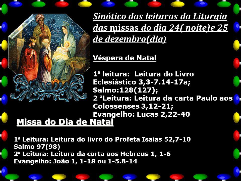 Sinótico das leituras da Liturgia das missas do dia 24( noite)e 25 de dezembro(dia)