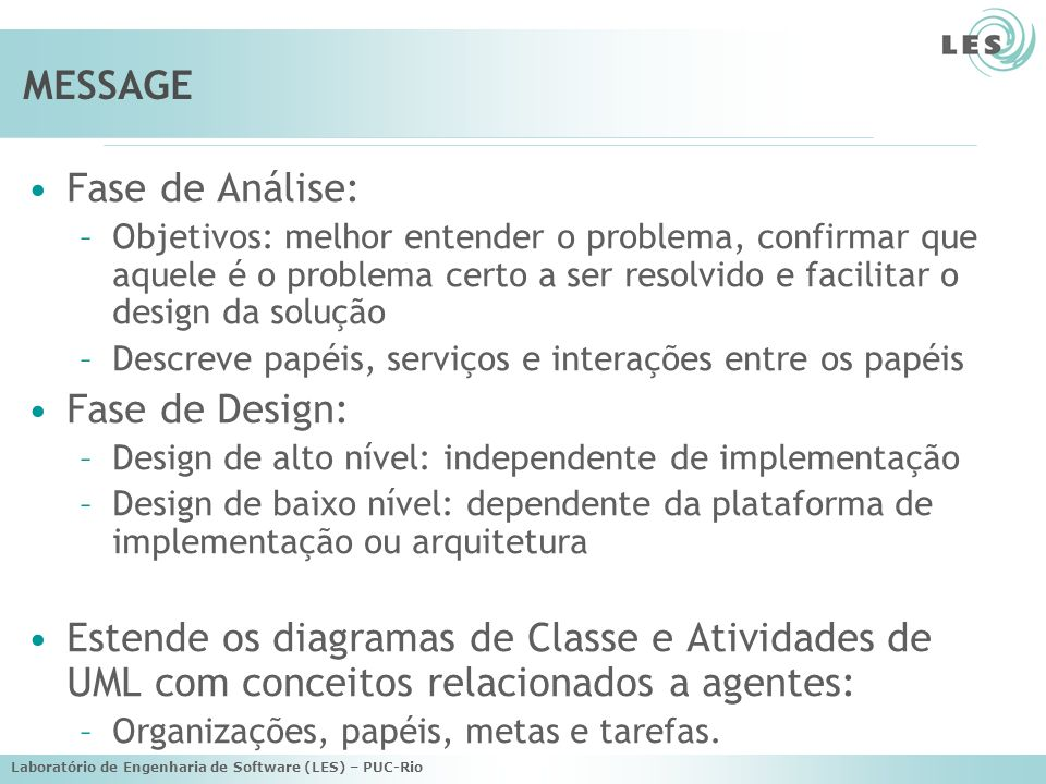 MESSAGE Fase de Análise: Fase de Design: