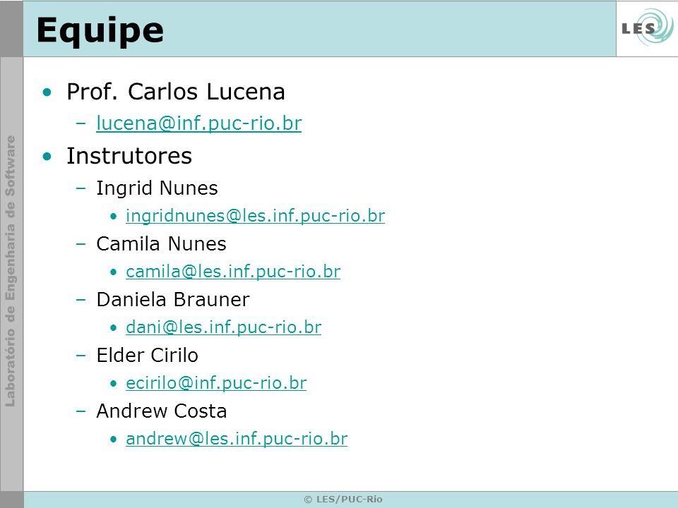Equipe Prof. Carlos Lucena Instrutores lucena@inf.puc-rio.br