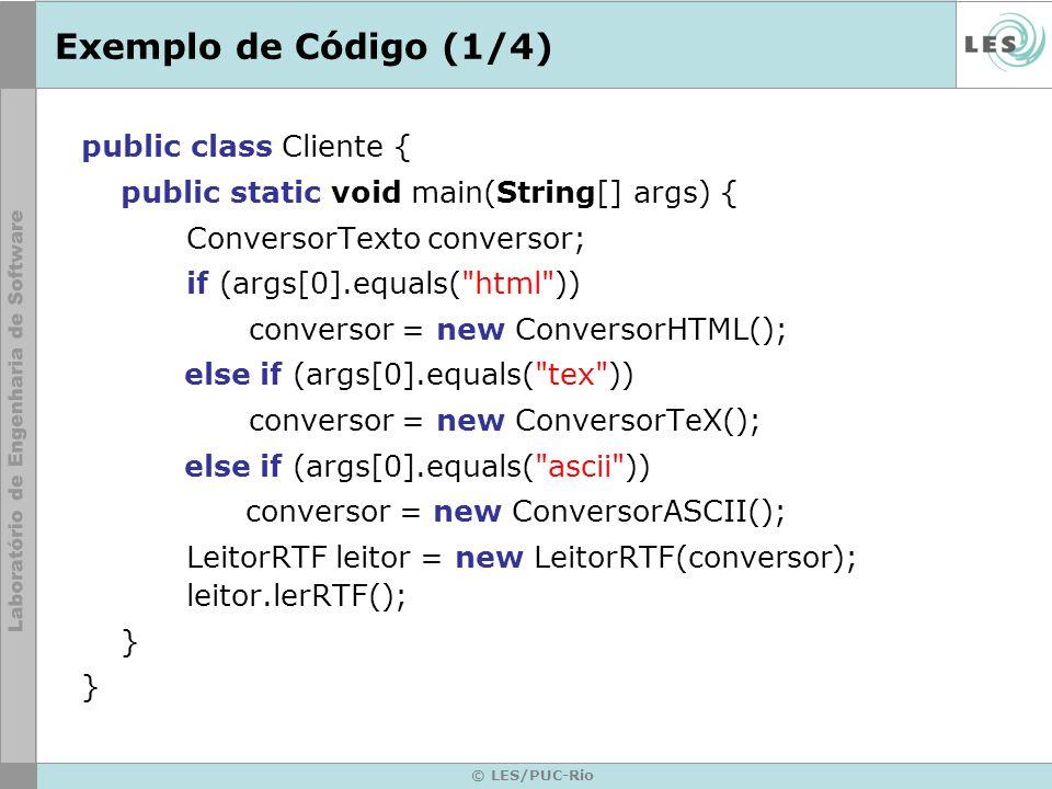 Exemplo de Código (1/4) public class Cliente {