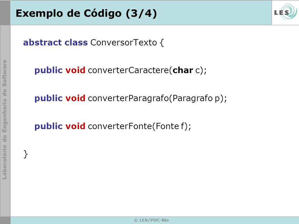 Exemplo de Código (3/4) abstract class ConversorTexto {